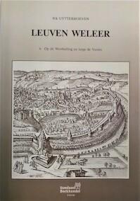 Leuven weleer 6: Op de Westhelling en langs de Vesten - Rik Uytterhoeven