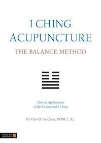 I Ching Acupuncture - David Twicken (ISBN 9781848190740)