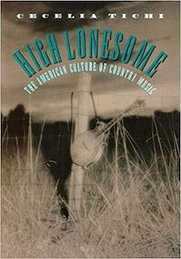 High Lonesome: the American culture of Country music - Cecelia Tichi (ISBN 9780807821343)