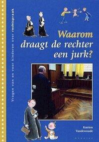 Waarom draagt de rechter een jurk ? - Katrien Vandewoude (ISBN 9789044800159)