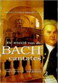 De wereld van de Bach-cantates 2 - Christoph Wolff (Red.), Ton Koopman (ISBN 9789068251616)