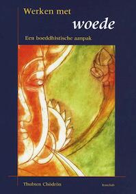 Werken met woede - Thubten Chodron (ISBN 9789074815741)