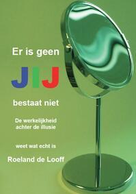 Jij bestaat niet - Roeland de Looff (ISBN 9789074276009)