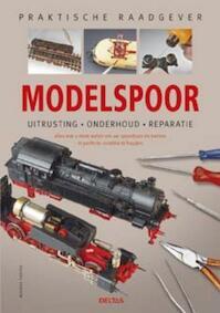 Praktische raadgever / Modelspoor - Markus Tiedtke, Michael Kratzsch-Leichsenring, Ulrich Groger (ISBN 9789044728927)