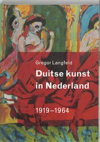 Duitse kunst in Nederland - Gregor Langfeld (ISBN 9789040089985)
