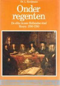 Onder regenten - L. Kooijmans (ISBN 9067070920)