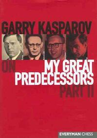 Garry Kasparov on My Great Predecessors - Garry Kasparov (ISBN 9781857443424)