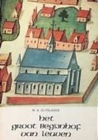 Het Groot Begijnhof van Leuven - W. A. Olyslager