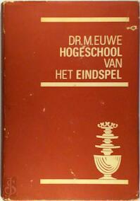 Hogeschool van het eindspel - M, Dr Euwe