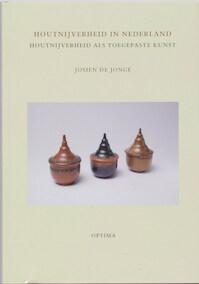 Houtnijverheid in Nederland - J. de Jonge (ISBN 9789076940410)