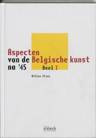 Aspecten van de Belgische kunst na '45 - Willem Elias (ISBN 9789053495810)