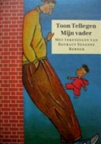 Mijn vader - Toon Tellegen, Rotraut Susanne Berner (ISBN 9789021483719)