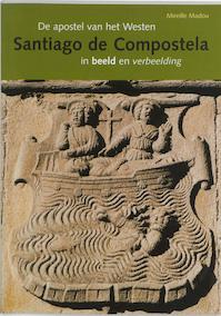 Santiago de Compostela - Mireille Madou, Mireille Madou (ISBN 9789059970168)