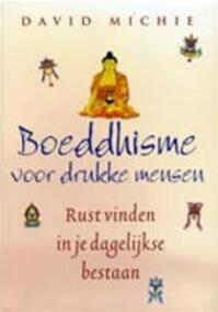Boeddhisme voor drukke mensen - D. Michie (ISBN 9789022544259)