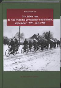 Het falen van de Nederlandse gewapende neutraliteit - Tobias van Gent (ISBN 9789067076456)