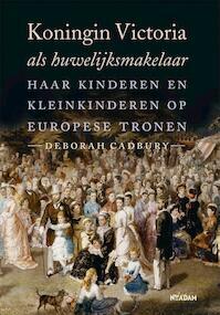 Koningin Victoria als huwelijksmakelaar - Deborah Cadbury (ISBN 9789046823330)