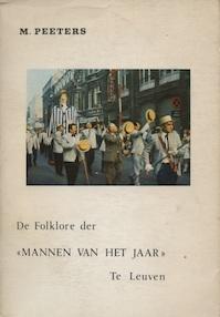 """De folklore der """"Mannen van het jaar"""" te Leuven - Marcel Peeters"""