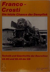 Franco-Crosti, die letzte Chance der Dampflok - Jürgen Ebel, Rüdiger Gänsfuß (ISBN 9783921980033)