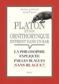 Platon et son ornithorynque entrent dans un bar. - Thomas Cathcart, Daniel M. Klein (ISBN 9782020967129)