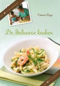 De Italiaanse keuken - Caterina Rizzo., Jean-Marc Wullschleger, Willemien Werkman (ISBN 9789059472594)