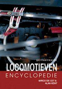 Geillustreerde Locomotieven encyclopedie - M. de Cet, A. Kent (ISBN 9789036618472)