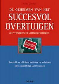 De geheimen van het succesvol overtuigen - R. Dawson (ISBN 9789044710205)
