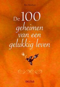 De 100 geheimen van een gelukkig leven - Ben Renshaw (ISBN 9789044724387)