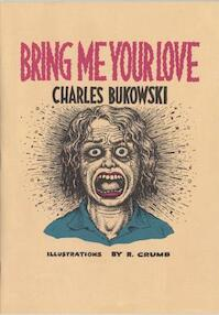 Bring Me Your Love - Charles Bukowski (ISBN 9780876856062)