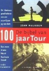 De bijbel van 100 jaar Tour de France - J. Nelissen (ISBN 9789020407037)