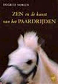 Zen en de kunst van het paardrijden - Ingrid Soren, Cora Kool (ISBN 9789058311771)