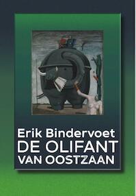 De Olifant van Oostzaan - Erik Bindervoet (ISBN 9789463360425)