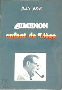 Simenon, enfant de Liège - Jean Jour