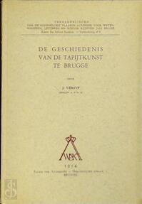 De Geschiedenis van de Tapijtkunst te Brugge. - Brussel 1954. 240 S., 16 Bl. Abb. 4° - J. Versyp