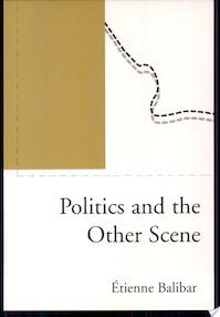 Politics and the Other Scene - Étienne Balibar, Christine Jones, Ernesto Laclau, James Swenson, Chris Turner (ISBN 9781859842676)