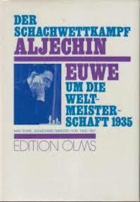Der Schachwettkampf Aljechin-Euwe um die Weltmeisterschaft 1935 : 2 Beitr. in 1 Bd. - Alekhine (ISBN 3283001472)