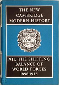 The New Cambridge Modern History, Vol. 12: The Shifting Balance of World Forces, 1898-1945 - A.L. Mowat (ISBN 0521045517)
