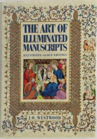 The art of illuminated manuscripts - John Obadiah Westwood (ISBN 9781851701773)