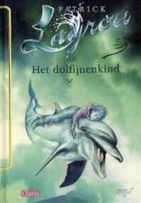 Het Dolfijnenkind - Patrick Lagrou (ISBN 9789044806656)