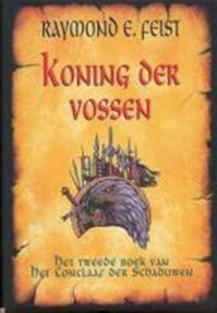 Koning der vossen - Raymond E. Feist (ISBN 9789022537336)