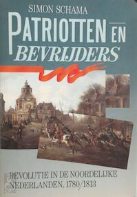 Patriotten en bevrijders - Simon Schama (ISBN 9789051570045)