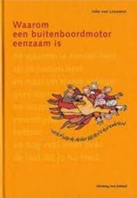 Waarom een buitenboordmotor eenzaam is - Joke van Leeuwen, Stichting Ons Erfdeel (ISBN 9789075862706)
