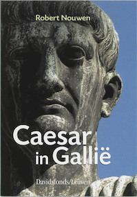 Caesar in Gallie (58-51 v.C.) - R. Nouwen (ISBN 9789058262325)