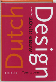 Dutch Design van de 20ste eeuw - T. Lauwen (ISBN 9789068683509)