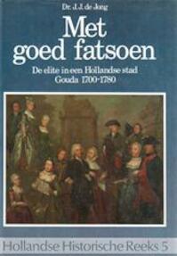 Met goed fatsoen - Jacob Johannes de Jong (ISBN 9067070955)