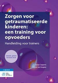 Zorgen voor getraumatiseerde kinderen: een training voor opvoeders - Leony Coppens, Carina van Kregten (ISBN 9789036818797)