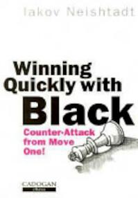 Winning Quickly with Black - Iakov Neishtadt (ISBN 9781857440393)