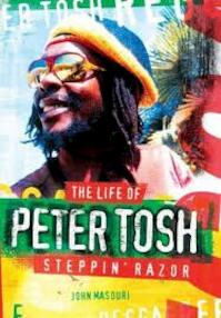 Steppin' Razor the Life of Peter Tosh - John Masouri (ISBN 9781847728364)