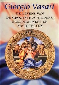 De levens van de grootste schilders, beeldhouwers en architecten - Giorgio Vasari (ISBN 9789025414252)