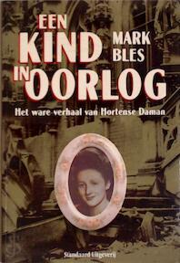 Een kind in oorlog - Mark Bles, Hein de Belder (ISBN 9789002166884)