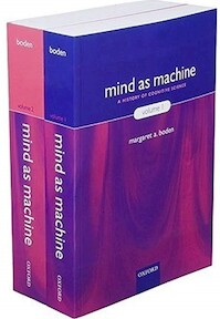 Mind as Machine: a history of cognitive science [Volume I & II] - Margaret A. Boden